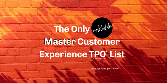 The Only (editable) Master Customer Experience TPO* List
