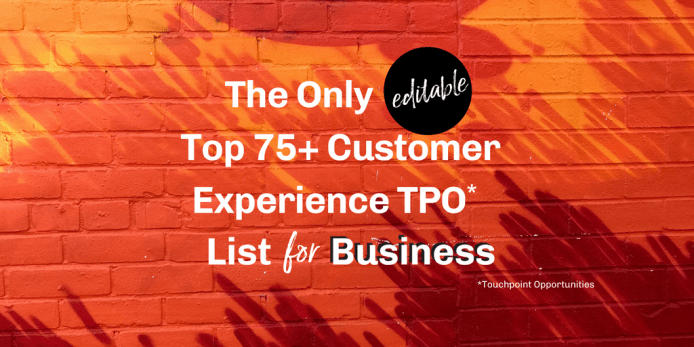 The Only (editable) Top 75+ Customer Experience TPO* List for Business