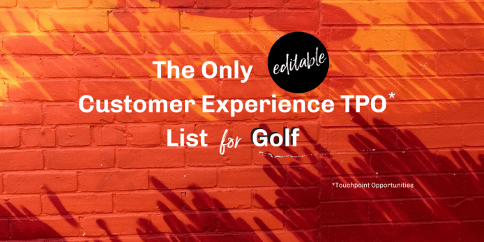 The Only (editable) Customer Experience TPO* List for Golf