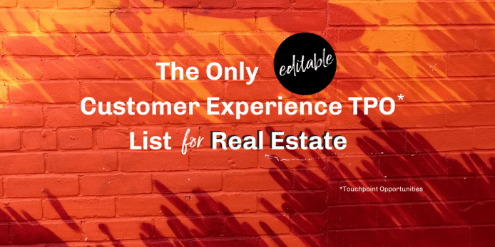The Only (editable) Customer Experience TPO* List for Real Estate
